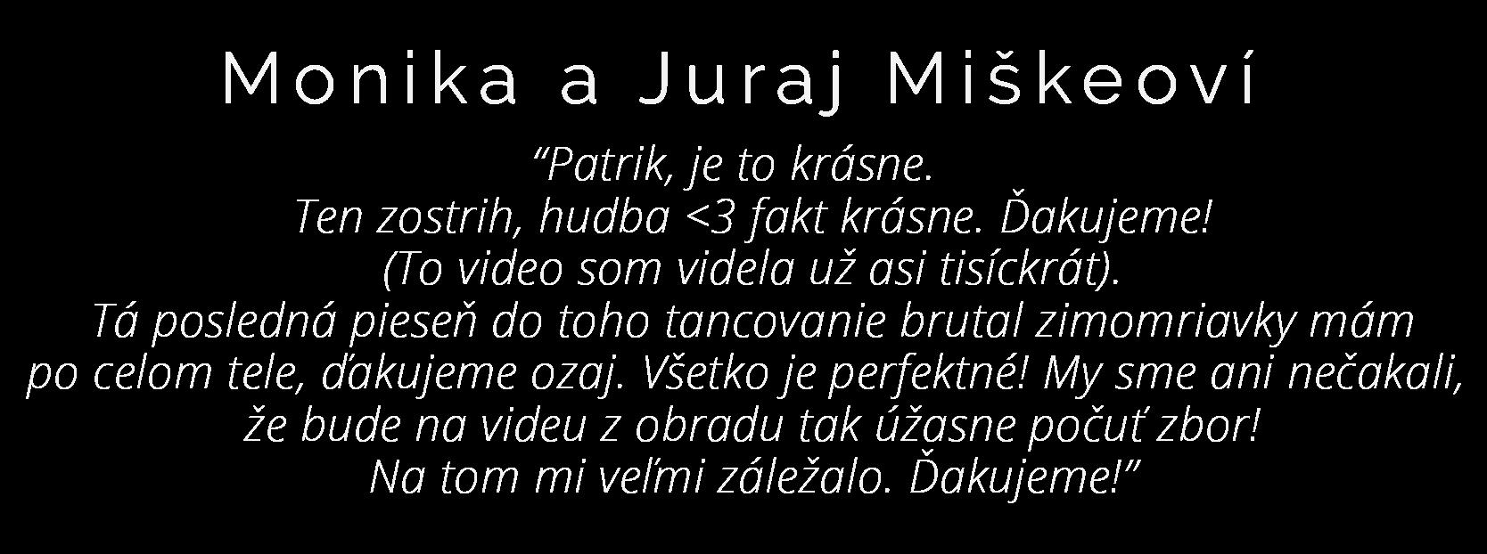 Recenzia svadobného videa nevestou Monikou Miškeovou